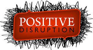 disruption psitive