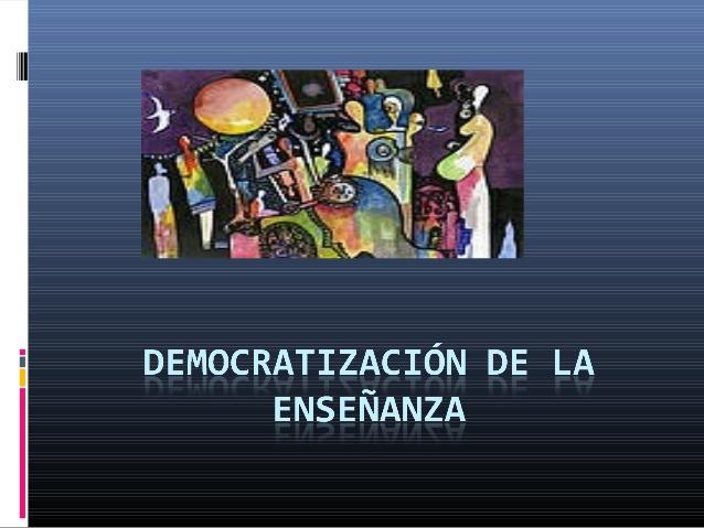 democratizacin-de-la-enseanza-1-638